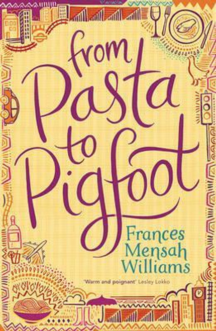 Mensah Williams, Frances / From Pasta To Pigfoot