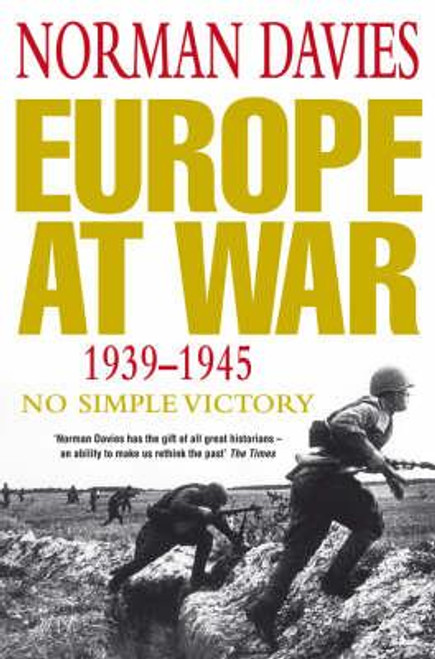 Davies, Norman / Europe at War 1939-1945 : No Simple Victory