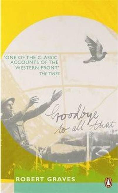 Graves, Robert - Goodbye to All That - BRAND NEW PB - WW1