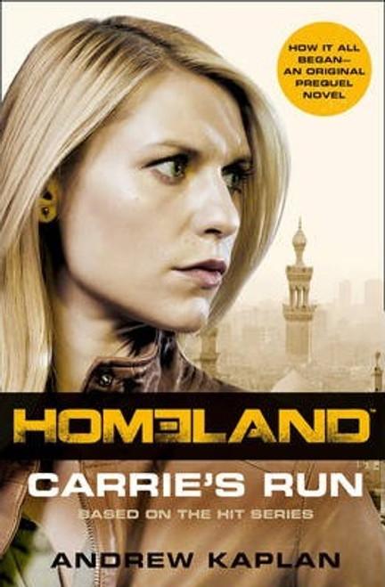 Kaplan, Andrew / Homeland : Carrie'S Run