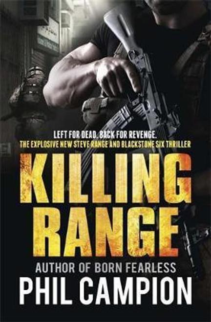 Campion, Phil / Killing Range : Left for Dead. Back for Revenge