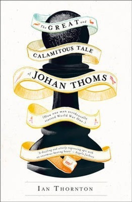 Thornton, Ian / The Great and Calamitous Tale of Johan Thoms