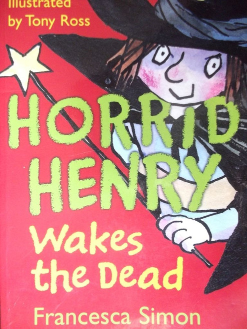 Simon, Francesca / Horrid Henry wakes the Dead