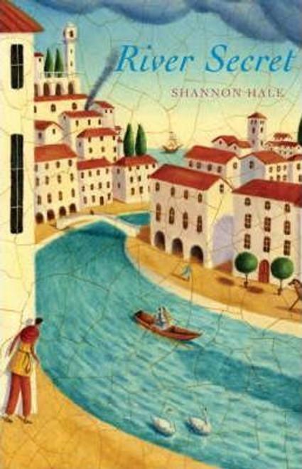 Hale, Shannon / River Secrets