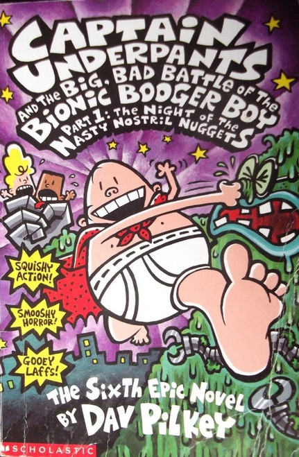 Pilkey, Dav / Captain Underpants and the Big Bad Battle of the Bionic Booger Boys Part 1