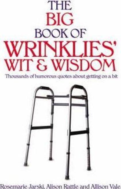 Jarski, Rosemarie / Big Book of Wrinklies Wit & Wisdom