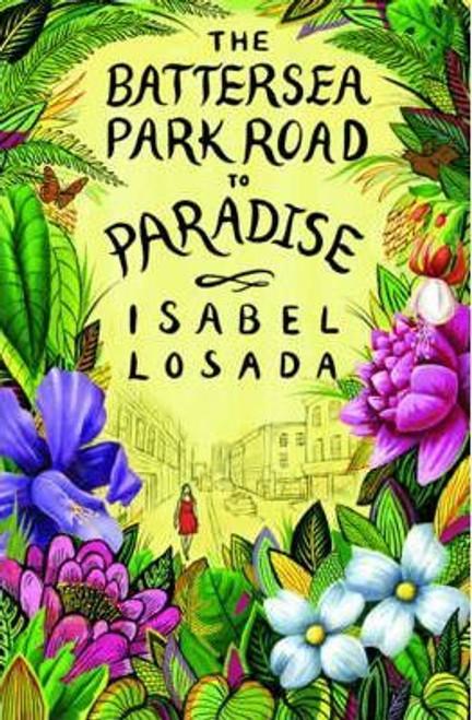Losada, Isabel / The Battersea Park Road to Paradise