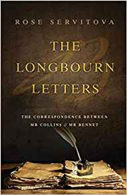 Servitova, Rose - The Longbourn Letters : The Correspondence Between Mr Collins and Mr Bennet -- SIGNED PB BRAND NEW - Jane Austen