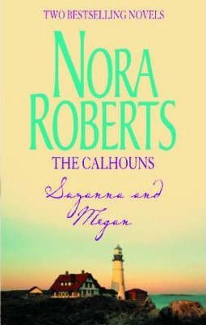 Roberts, Nora / The Calhouns : Suzanna and Megan