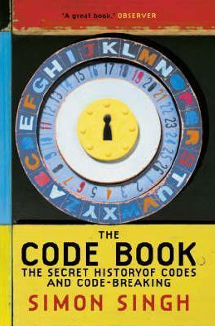 Singh, Simon / The Code Book : The Secret History of Codes and Code-Breaking
