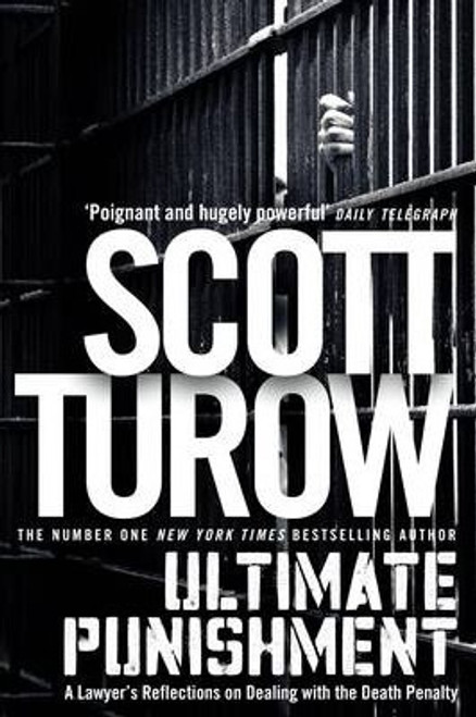 Turow, Scott / Ultimate Punishment : A Lawyer's Reflections on Dealing with the Death Penalty
