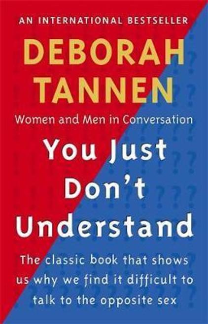 Tannen, Deborah / You Just Don't Understand : Women and Men in Conversation