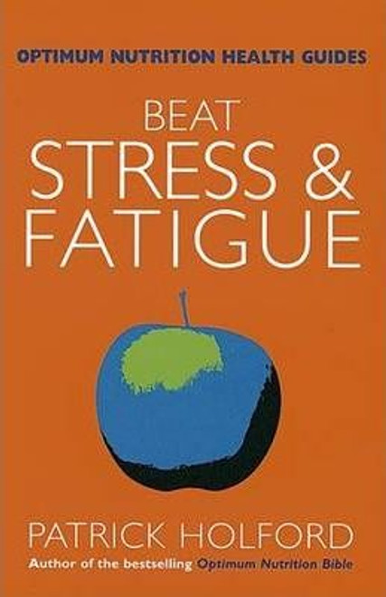 Holford, Patrick / Beat Stress And Fatigue