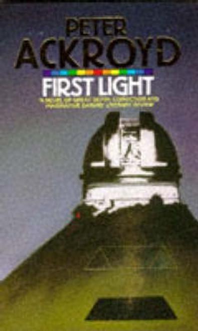 Ackroyd, Peter / First Light
