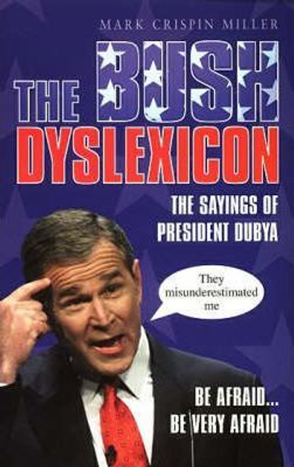 Crispin Miller, Mark / The Bush Dyslexicon