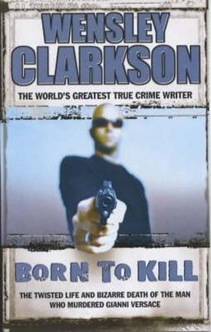 Clarkson, Wensley / Born to Kill