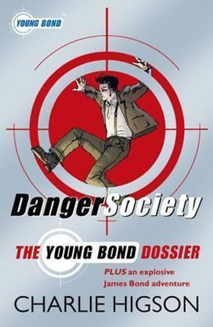 Higson, Charlie / Danger Society: The Young Bond Dossier