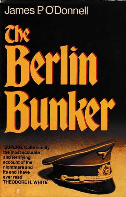 O'Donnell, James P - The Berlin Bunker : Adolf Hitler Death - HB Dent Edition 1979