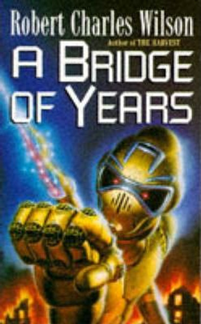 Wilson, Robert Charles / A Bridge of Years