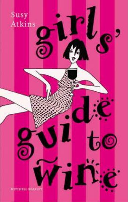 Atkins, Susy / Girls Guide to Wine