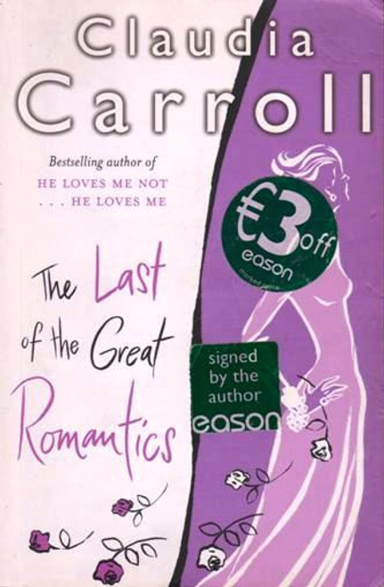 Claudia Carroll / The Last of the Great Romantics (1) (Signed by the Author) (Large Paperback)