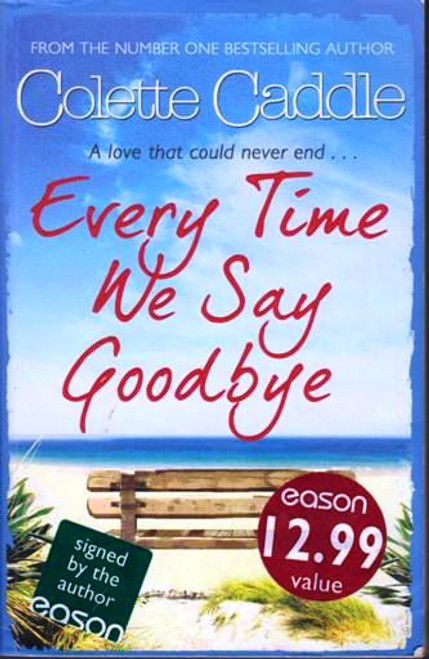 Colette Caddle / Every Time We Say Goodbye (Signed by the Author) (Large Paperback)