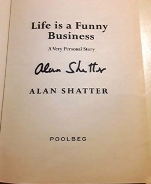 Alan Shatter / Life is a Funny Business (Signed by the Author) (Large Paperback)