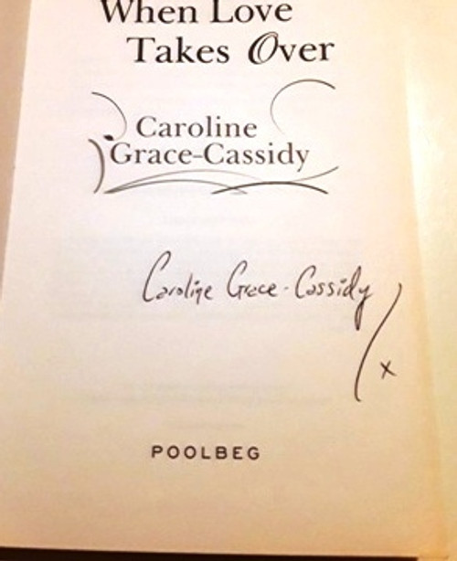 Caroline Grace-Cassidy / When Love Takes Over (Signed by the Author) (Large Paperback)