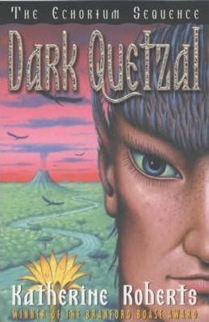 Roberts, Katherine / Dark Quetzal