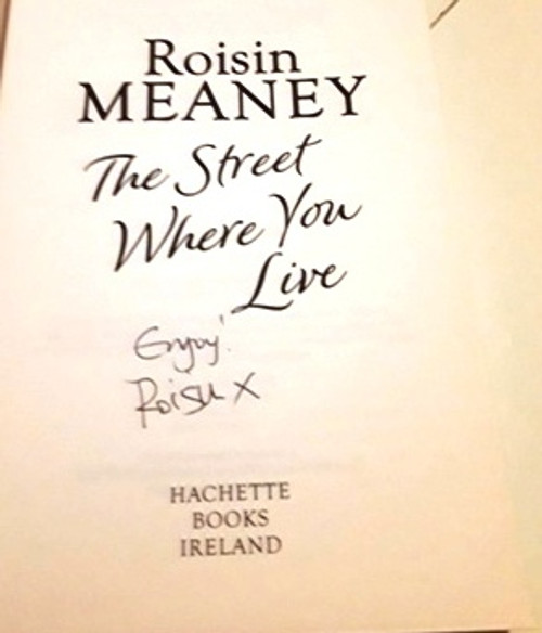 Roisin Meaney / The Street Where You Live (Signed by the Author) (Large Paperback)