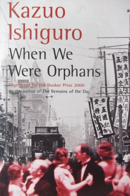 Ishiguro, Kazuo / When We Were Orphans