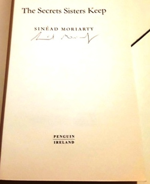 Sinead Moriarty / The Secrets Sisters Keep (Signed by the Author) (Large Paperback)