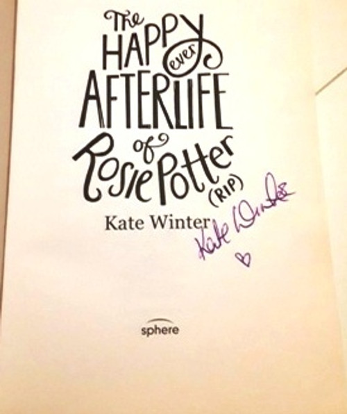 Kate Winter / The Happy Ever Afterlife of Rosie Potter (Signed by the Author) (Large Paperback)