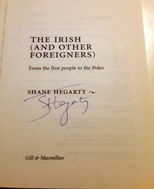 Shane Hegarty / The Irish (and Other Foreigners) (Signed by the Author) (Large Paperback)
