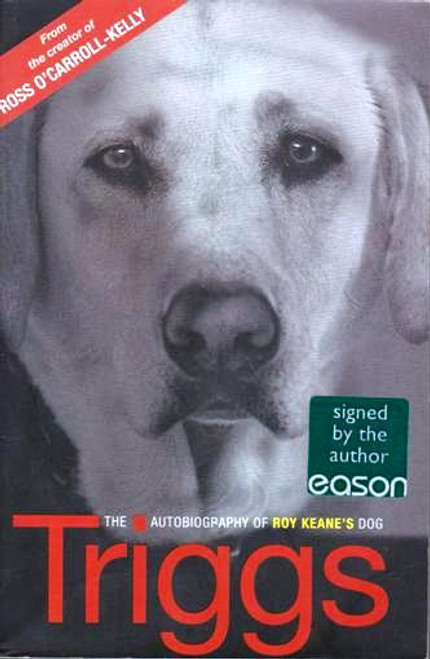 Ross O'Carroll-Kelly / Triggs (Signed by the Author) (Large Paperback)
