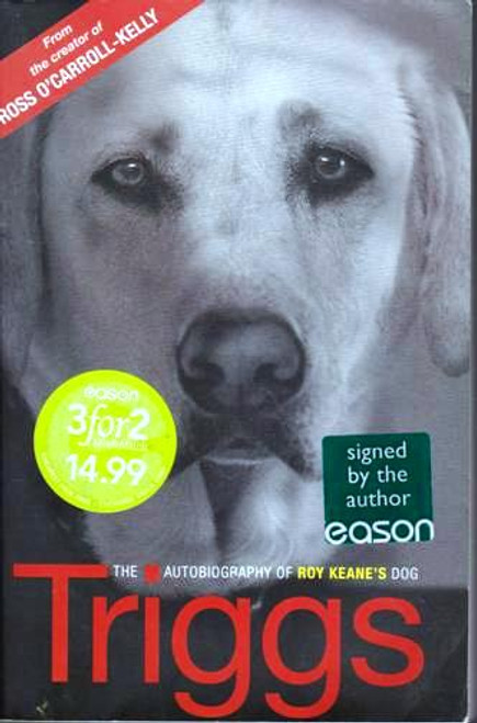 Ross O'Carroll-Kelly / Triggs (1) (Signed by the Author) (Large Paperback)