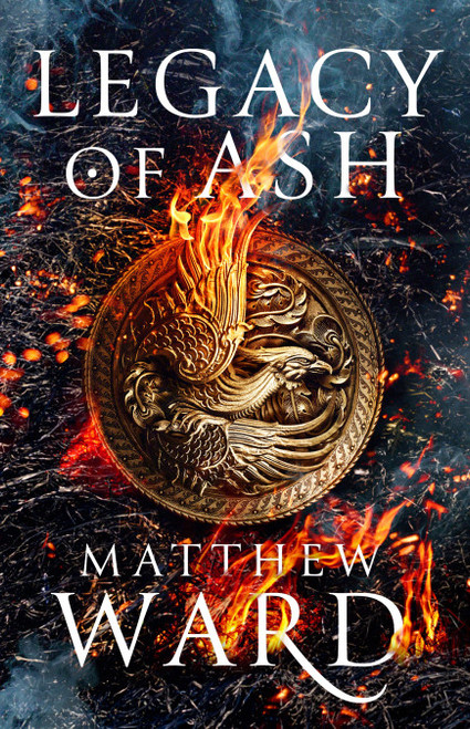 Ward, Matthew - Legacy of Ash - SIGNED HB Limited Edition Fantasy Debut 2019