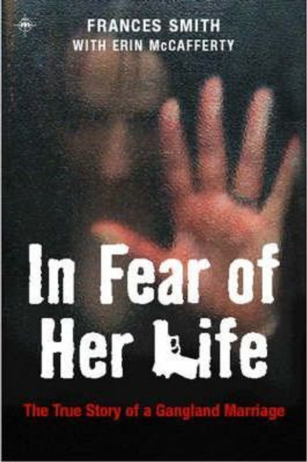 Smith, Frances / In Fear of Her Life : The True Story of a Gangland Marriage