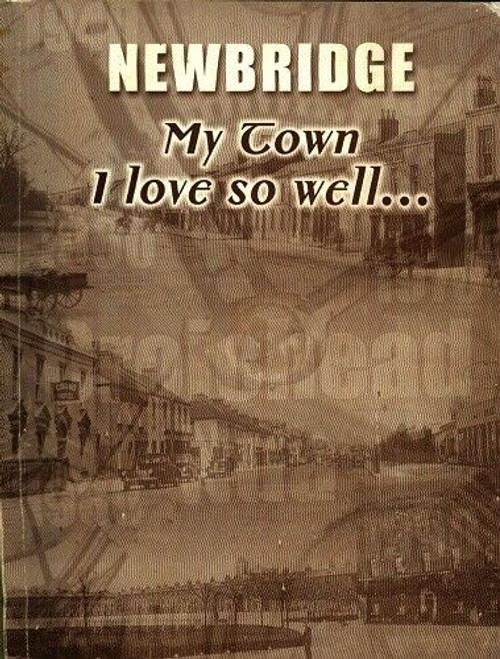 Murray, Lauri - Newbridge : My Town I Love So Well - SIGNED PB 2004 - Kildare Local History