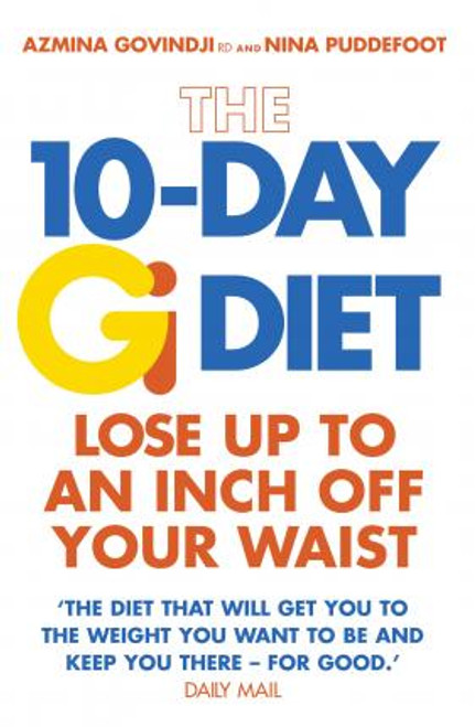 Govindji, Azmina / The 10-Day Gi Diet : Lose up to an inch off your waist