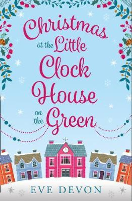 Devon, Eve / Christmas at the Little Clock House on the Green