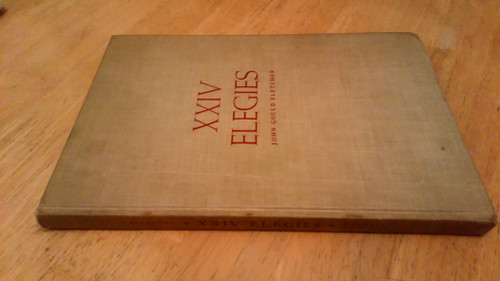 Gould Fletcher, John - XXIV Elegies - Signed Writers Edition HB Numbered ED 1935 Ex Libris