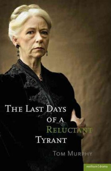 Murphy, Tom / The Last Days of a Reluctant Tyrant