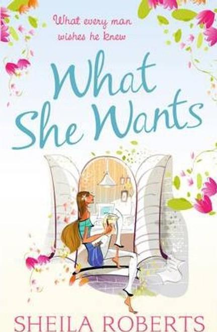 Roberts, Sheila / What She Wants