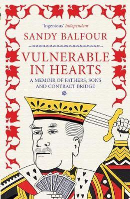 Balfour, Sandy / Vulnerable in Hearts : A Memoir of Fathers, Sons and Contract Bridge
