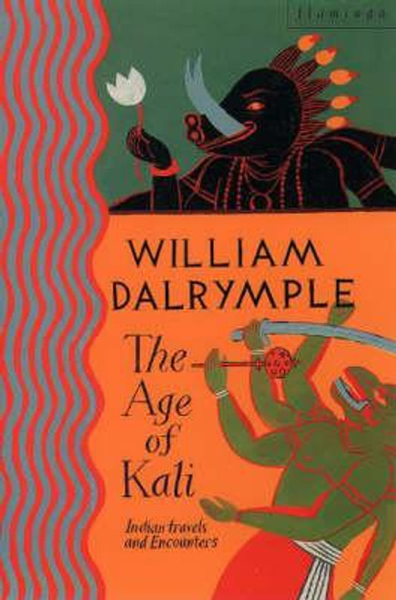 Dalrymple, William / The Age of Kali : Travels and Encounters in India