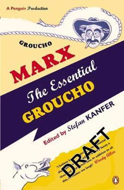 Kanfer, Stefan / The Essential Groucho : Writings by, for and about Groucho Marx