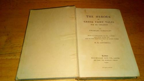 Kingsley, Charles - The Heroes : Greek Fairy tales for my Children - 1902 Vintage HB