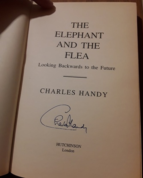 Charles Handy / The Elephant and the Flea (Signed by the Author) (Large Hardback)