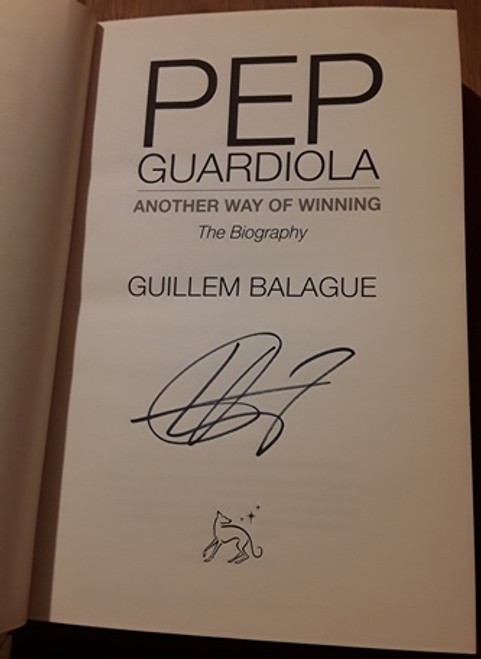 Guillem Balague / Pep Guardiola (Signed by the Author) (Large Hardback)